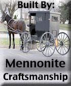 Mennonite Craftsmenship, where Quality is more than a word